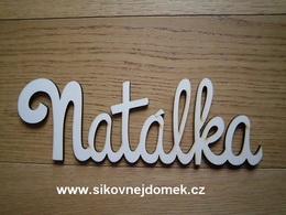 Nápis jméno Natálka v. 10x30cm - zvětšit obrázek