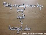 Nápis citát Nikdy neopouštěj-SUROVÁ PŘEKLIŽKA BEZ DEKORU