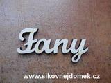 2D výřez jméno Fany SC - vel. cca 6x13cm