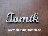 2D výřez jméno Tomík SC - vel. cca 4,5x15cm