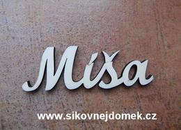 2D výøez jméno Míša SC - vel. cca 4,5x14cm