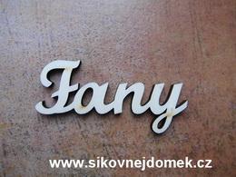 2D výøez jméno Fany SC - vel. cca 6x13cm