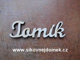 2D výøez jméno Tomík SC - vel. cca 4,5x15cm