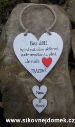 Cedulka Bez dìtí ..... vel.cca 14x14cm èervené srdce+2 srdíèka se jmény dìtí - zvìtšit obrázek