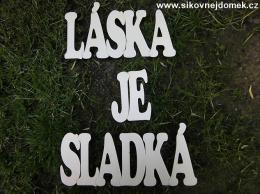 2D nápis LÁSKA JE SLADKÁ TISK. 12x58cm