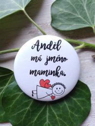 Magnet pr.5cm, Andìl má jméno maminka - zvìtšit obrázek