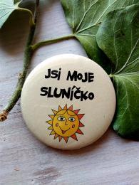 Magnet pr.5cm-SV.P., Jsi moje sluníèko - zvìtšit obrázek