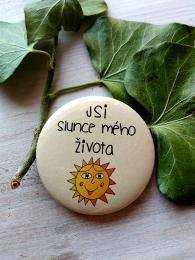 Magnet pr.5cm-SV.P., Jsi slunce mého života - zvìtšit obrázek